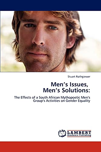 Mens Issues, Mens Solutions: Stuart Rothgiesser