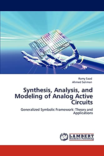 Synthesis, Analysis, and Modeling of Analog Active Circuits: Ahmed Soliman