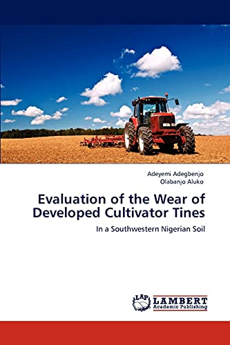 Evaluation of the Wear of Developed Cultivator Tines: Adeyemi Adegbenjo