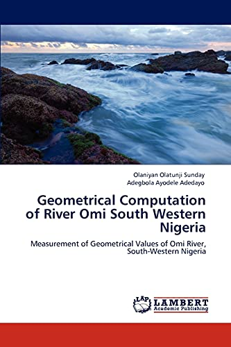 Geometrical Computation of River Omi South Western Nigeria: Measurement of Geometrical Values of ...