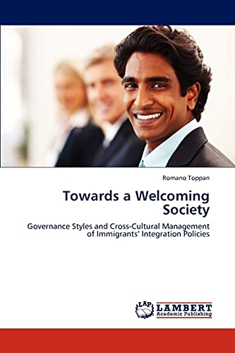 9783848410392: Towards a Welcoming Society: Governance Styles and Cross-Cultural Management of Immigrants' Integration Policies