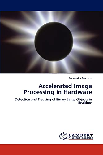 Accelerated Image Processing in Hardware: Alexander Bochem