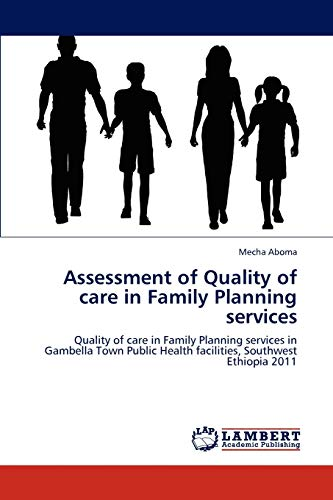 Assessment of Quality of care in Family: Aboma, Mecha
