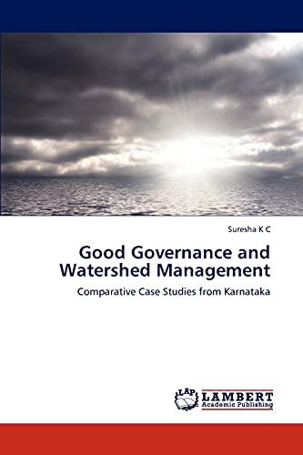 Good Governance and Watershed Management: Suresha K C