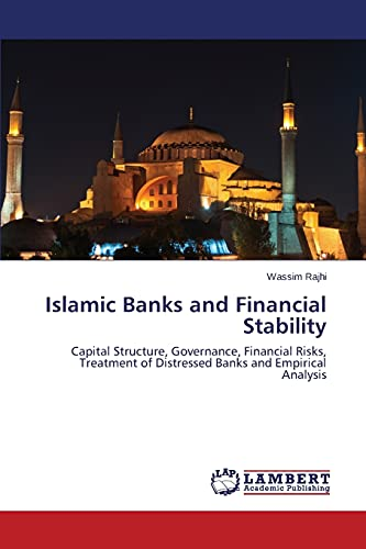 9783848411672: Islamic Banks and Financial Stability: Capital Structure, Governance, Financial Risks, Treatment of Distressed Banks and Empirical Analysis