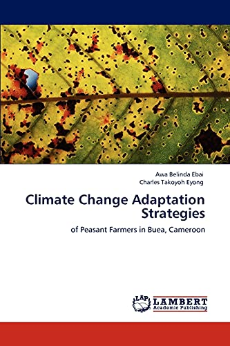 9783848412150: Climate Change Adaptation Strategies: of Peasant Farmers in Buea, Cameroon