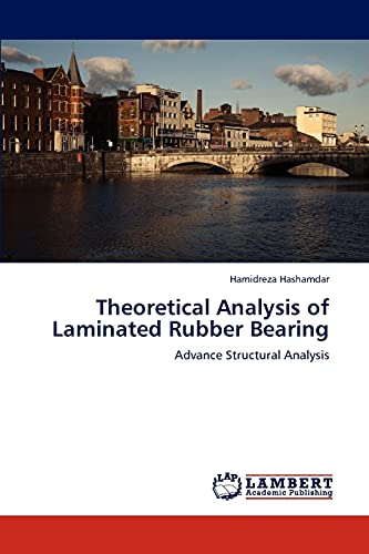 9783848412723: Theoretical Analysis of Laminated Rubber Bearing: Advance Structural Analysis