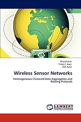 Wireless Sensor Networks: Dilip Kumar