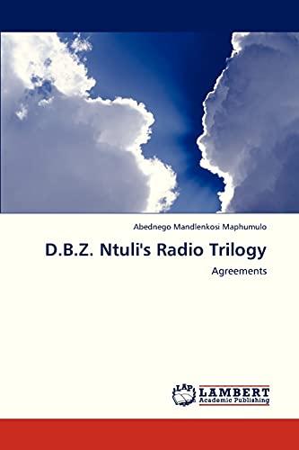 D.b.z. Ntuli's Radio Trilogy: Maphumulo Abednego Mandlenkosi