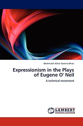 Expressionism in the Plays of Eugene O': Deshmukh Athar Samina