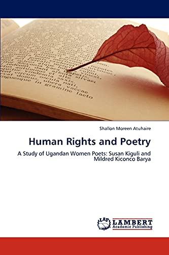 9783848413225: Human Rights and Poetry: A Study of Ugandan Women Poets: Susan Kiguli and Mildred Kiconco Barya