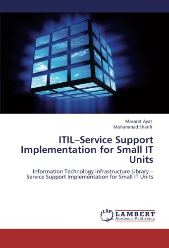 9783848414277: ITIL-Service Support Implementation for Small IT Units: Information Technology Infrastructure Library -Service Support Implementation for Small IT Units