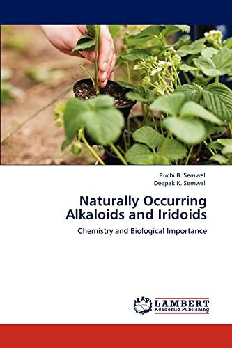Naturally Occurring Alkaloids and Iridoids: Ruchi B. Semwal