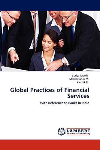 Global Practices of Financial Services: With Reference: Murthi, Suriya; V.,