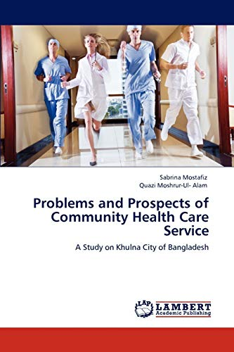 9783848415243: Problems and Prospects of Community Health Care Service: A Study on Khulna City of Bangladesh