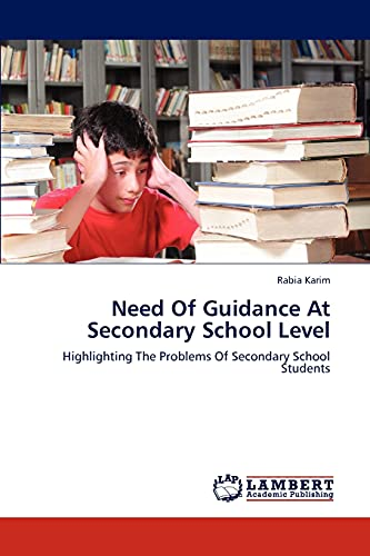Need Of Guidance At Secondary School Level: Highlighting The Problems Of Secondary School Students:...