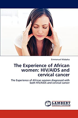 The Experience of African Women: HIVAIDS and Cervical Cancer: Emmanuel Maboko