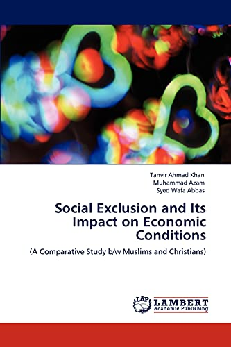 Social Exclusion and Its Impact on Economic: Khan, Tanvir Ahmad