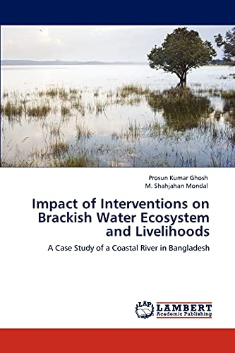 Impact of Interventions on Brackish Water Ecosystem and Livelihoods: A Case Study of a Coastal ...