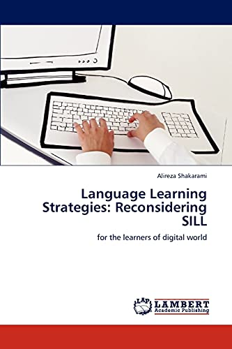 Language Learning Strategies: Reconsidering Sill: Alireza Shakarami