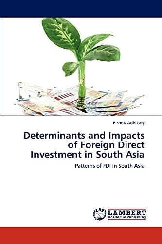 Determinants and Impacts of Foreign Direct Investment in South Asia: Patterns of FDI in South Asia:...