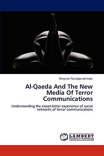 Al-Qaeda and the New Media of Terror Communications: Oniyitan Tolulope Johnson