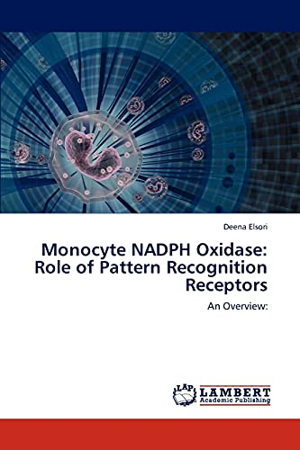 Monocyte Nadph Oxidase: Role of Pattern Recognition Receptors: Deena Elsori