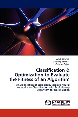 Classification Optimization to Evaluate the Fitness of: Amit Ganatra