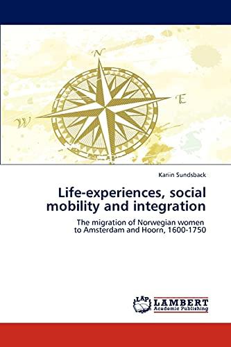 Life-Experiences, Social Mobility and Integration: Kariin Sundsback