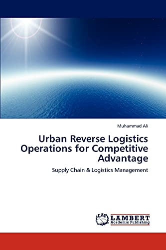 9783848420582: Urban Reverse Logistics Operations for Competitive Advantage: Supply Chain & Logistics Management
