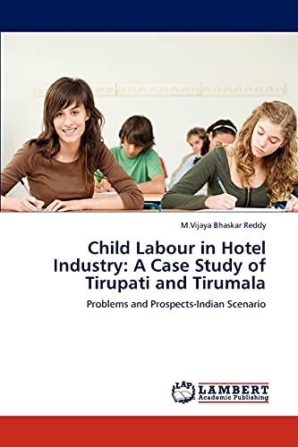 Child Labour in Hotel Industry: A Case: M.Vijaya Bhaskar Reddy