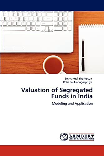 Valuation of Segregated Funds in India (Paperback): Emmanuel Thompson, Rohana Ambagaspitiya