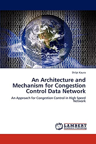 An Architectu Re and Mechanism for Congestion Control Data Network: Shilpi Kaura