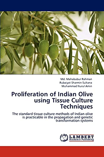 Proliferation of Indian Olive Using Tissue Culture Techniques: Rubaiyat Sharmin Sultana
