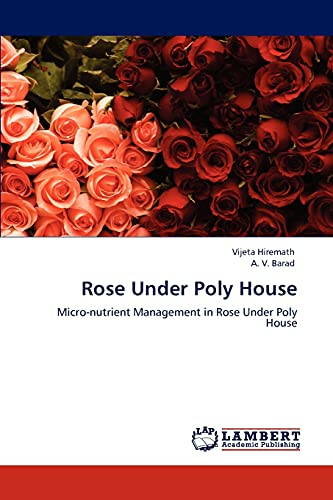 9783848421107: Rose Under Poly House: Micro-nutrient Management in Rose Under Poly House