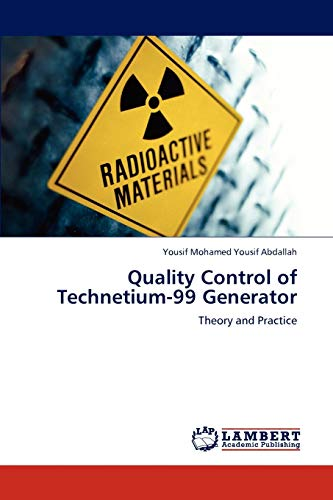 9783848421169: Quality Control of Technetium-99 Generator: Theory and Practice