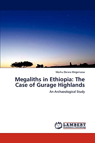 9783848421299: Megaliths in Ethiopia: The Case of Gurage Highlands: An Archaeological Study