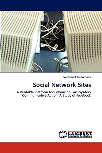 9783848421329: Social Network Sites: A Veritable Platform for Enhancing Participatory Communicative Action: A Study of Facebook