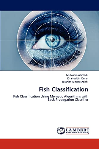 9783848421671: Fish Classification: Fish Classification Using Memetic Algorithms with Back Propagation Classifier
