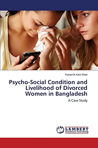 9783848423064: Psycho-Social Condition and Livelihood of Divorced Women in Bangladesh: A Case Study