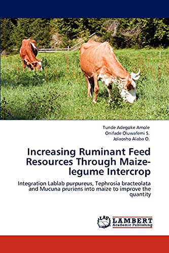 Increasing Ruminant Feed Resources Through Maize-Legume Intercrop: Tunde Adegoke Amole