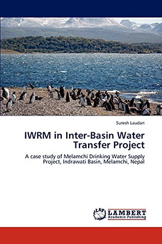 9783848423286: IWRM in Inter-Basin Water Transfer Project: A case study of Melamchi Drinking Water Supply Project, Indrawati Basin, Melamchi, Nepal