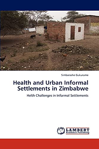 9783848423453: Health and Urban Informal Settlements in Zimbabwe: Helth Challenges in Informal Settlements