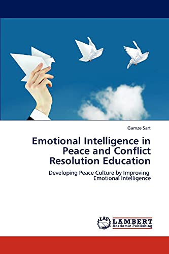 9783848423545: Emotional Intelligence in Peace and Conflict Resolution Education: Developing Peace Culture by Improving Emotional Intelligence
