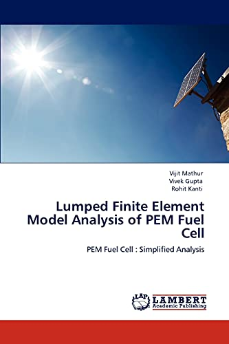 9783848424108: Lumped Finite Element Model Analysis of PEM Fuel Cell: PEM Fuel Cell : Simplified Analysis