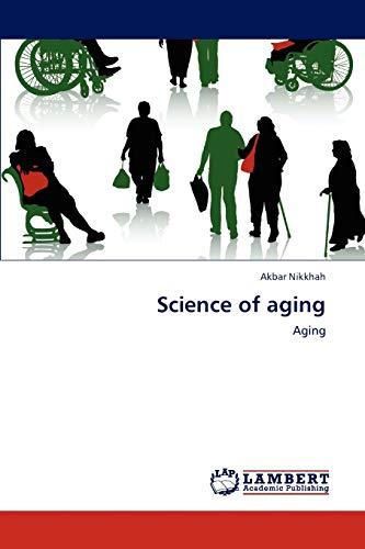 Science of Aging (Paperback): Akbar Nikkhah