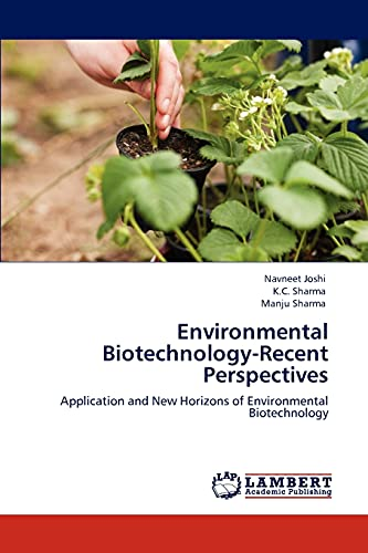 Environmental Biotechnology-Recent Perspectives: Application and New Horizons: Navneet Joshi, K.C.