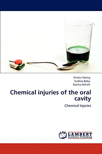 Chemical injuries of the oral cavity: Shishir Shetty