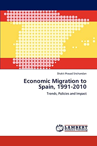 9783848428311: Economic Migration to Spain, 1991-2010: Trends, Policies and Impact