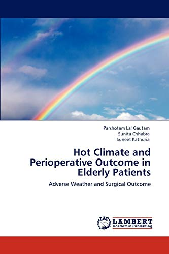 Hot Climate and Perioperative Outcome in Elderly Patients: Suneet Kathuria